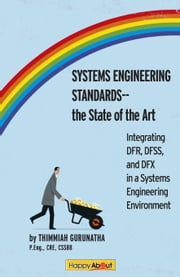 "Systems Engineering Standards -- The State of the Art"" - Integrating DFR, DFSS and DFX in a Systems Engineering Environment ebook by Thimmiah Gurunatha"