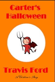 Carter's Halloween ebook by Travis Ford