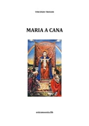 Maria a Cana ebook by Vincenzo Troiani