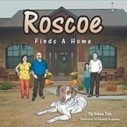 Roscoe Finds A Home ebook by Amee Dan