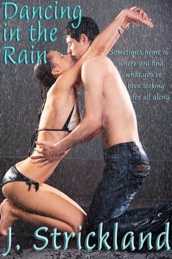 Dancing In The Rain ebook by J. Strickland