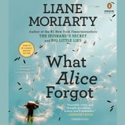 What Alice Forgot audiobook by Liane Moriarty