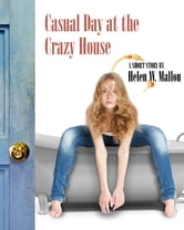 Casual Day at the Crazy House ebook by Helen Mallon