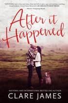 After It Happened - Impossible Love ebook by Clare James