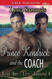 Prince Kendrick and the Coach ebook by Lyssa Samuels