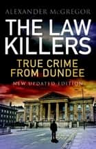 The Law Killers ebook by Alexander McGregor