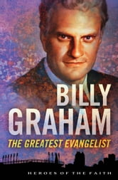 Billy Graham - The Greatest Evangelist ebook by Sam Wellman
