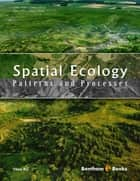 Spatial Ecology: Patterns and Processes ebook by Vikas Rai