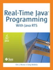 Real-Time Java Programming - With Java RTS ebook by Eric J. Bruno,Greg Bollella