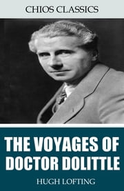 The Voyages of Doctor Dolittle ebook by Hugh Lofting