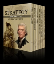 Strategy Six Pack 10 ebook by John Abbott,Charles Addison,William Penn Cresson,Elbert Hubbard,Mary Platt Parmele,George Alfred Townsend