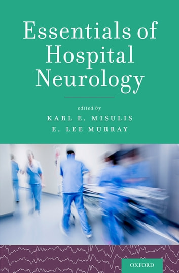 Essentials of hospital neurology ebook by 9780190259433 rakuten kobo essentials of hospital neurology ebook by fandeluxe Images