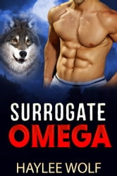 Surrogate Omega ebook by Haylee Wolf