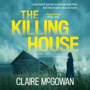 The Killing House (Paula Maguire 6) - An explosive Irish crime thriller that will give you chills audiobook by Claire McGowan