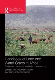 Handbook of Land and Water Grabs in Africa - Foreign direct investment and food and water security ebook by John Anthony Allan,Wageningen University,Aalto University,Kings College  London