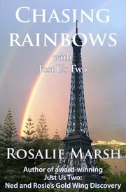 Chasing Rainbows - with Just Us Two ebook by Rosalie Marsh