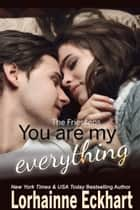 You Are My Everything ebook by Lorhainne Eckhart