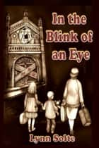 In The Blink Of An Eye ebook by Lynn Solte