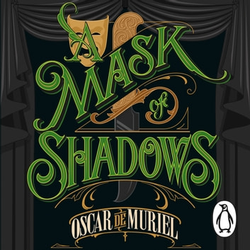 A Mask of Shadows - Frey & McGray Book 3 audiobook by Oscar de Muriel