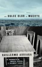 Un Dulce olor a muerte (Sweet Scent of Death) ebook by Guillermo Arriaga, Alan Page