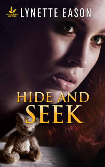 Hide and Seek - An Inspirational PI Romantic Suspense ebook by Lynette Eason