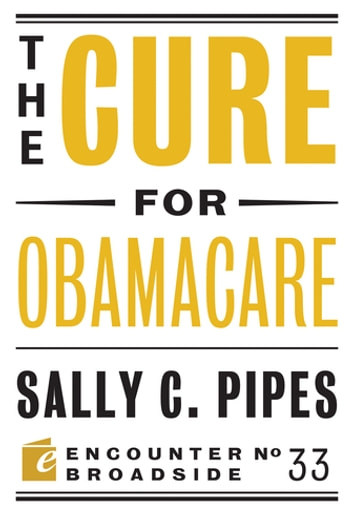 The Cure for Obamacare ebook by Sally C. Pipes