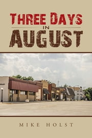 Three Days in August ebook by Mike Holst