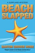 Beach Slapped - A Surfland Mystery ebook by Barton Grover Howe