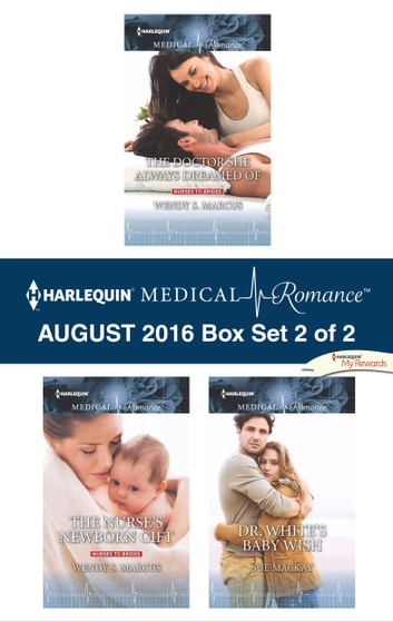 Harlequin Medical Romance August 2016 - Box Set 2 of 2 - An Anthology ebook by Wendy S. Marcus,Sue MacKay