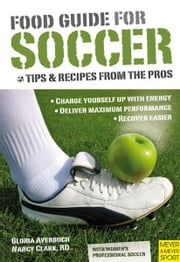 Food Guide for Soccer ebook by Gloria Averbuch, Nancy Clark