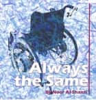 Always the Same ebook by Noor Al-Shanti