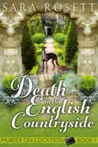 Death in the English Countryside ebook by Sara Rosett