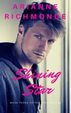 Shining Star - The Star Trilogy, #3 ebook by Arianne Richmonde
