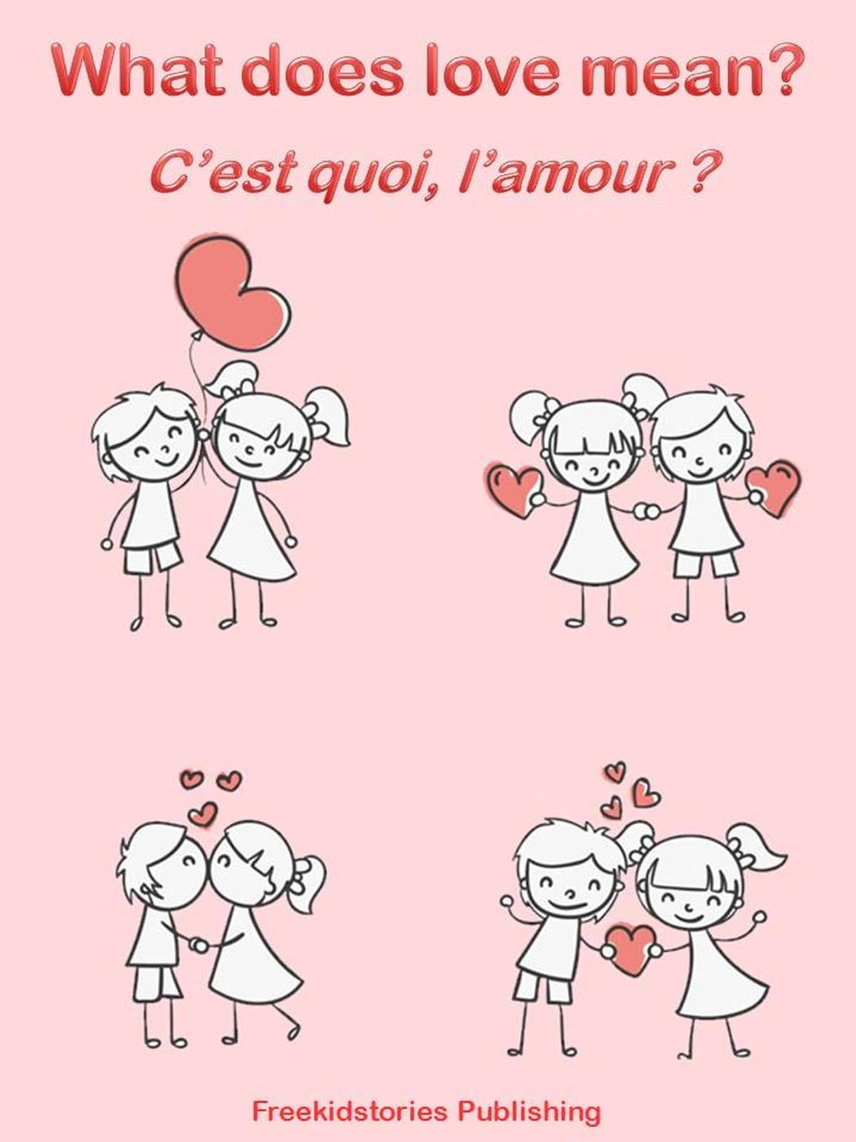 C Est Quoi L Amour What Does Love Mean Ebook By Freekidstories Publishing Rakuten Kobo