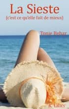 La Sieste ebook by Tonie Behar