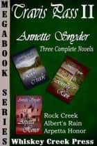 Travis Pass Trilogy Megabook ebook by Annette Snyder