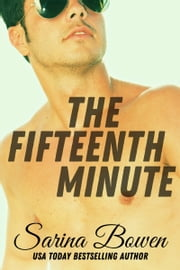 The Fifteenth Minute ebook by Sarina Bowen