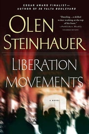 Liberation Movements - A Novel ebook by Olen Steinhauer