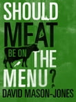 Should Meat be on the Menu?