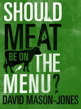 Should Meat be on the Menu? ebook by David Mason-Jones
