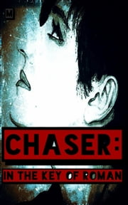 Chaser: In the Key of Roman ebook by Alexandra Kitty