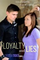 Loyalty and Lies ebook by Erica Cameron, Lani Woodland