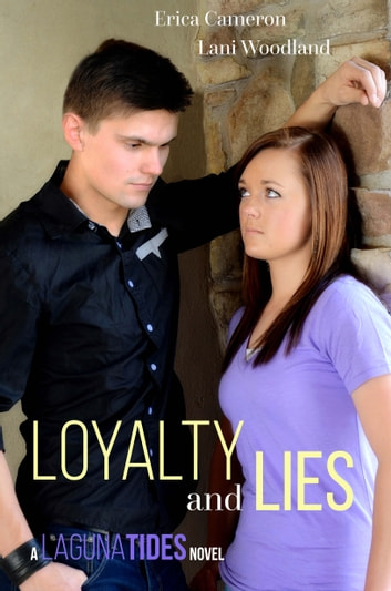 Loyalty and Lies ebook by Erica Cameron,Lani Woodland
