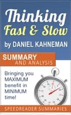 Thinking Fast and Slow by Daniel Kahneman: Summary and Analysis ebook by