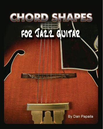 Chord Shapes for Jazz Guitar eBook by Dan Papaila - 9781419667725 ...