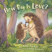 How Big Is Love? ebook by Amy Parker, Breezy Brookshire