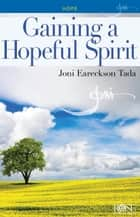 Gaining a Hopeful Spirit ebook by Joni Eareckson Tada