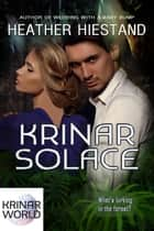 Krinar Solace - Krinar World ebook by Heather Hiestand