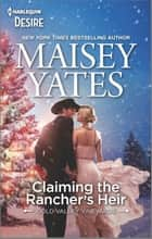 Claiming the Rancher's Heir - A Surprise Pregnancy Western romance ebook by Maisey Yates