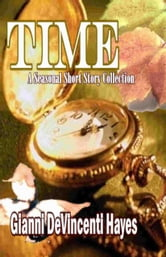 TIME: A Seasonal Short Story Collecion ebook by Gianni DeVincenti Hayes
